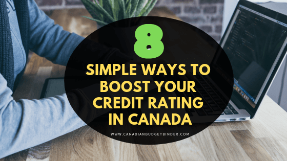 8 Simple Ways To Boost Your Credit Rating In Canada : Net Worth Update December 2018 (-1.66%)